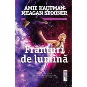 Franturi de lumina - Amie Kaufman. Traducere de Luminita Gavrila