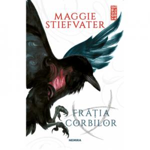 Fratia Corbilor - Maggie Stiefvater. Traducere de Dan Dobos