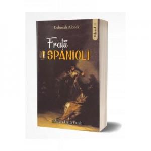 Fratii spanioli, vol. 2 - Deborah Alcock