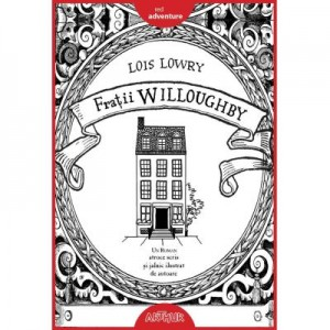 Fratii Willoughby - Lois Lowry