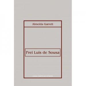 Frei Luis de Sousa. Drama in trei acte - Almeida Garrett