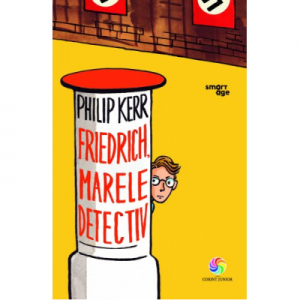 Friedrich, marele detectiv - Philip Kerr. Traducere de Mihaela Serbanescu