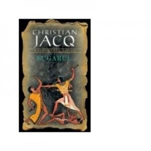 Fugarul (Razbunarea Zeilor - vol. 1) - Christian Jacq