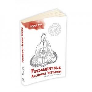Fundamentele Alchimiei Interne - Practica daoista Neidan - Wang Mu, Fabrizio Pregadio