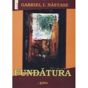 Fundatura - Gabriel Nastase