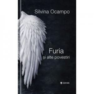Furia si alte povestiri - Silvina Ocampo