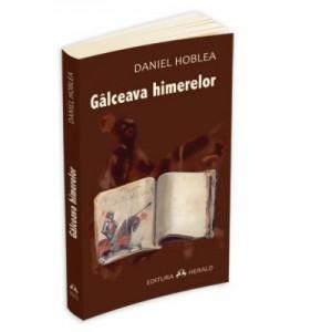 Galceava himerelor - Daniel Hoblea