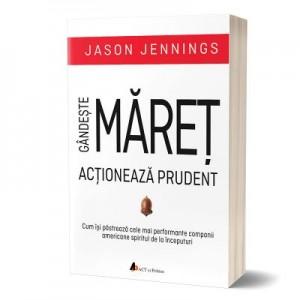 Gandeste MARET, actioneaza prudent - Jason Jennings