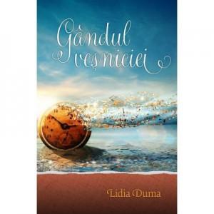 Gandul vesniciei - Lidia Duma