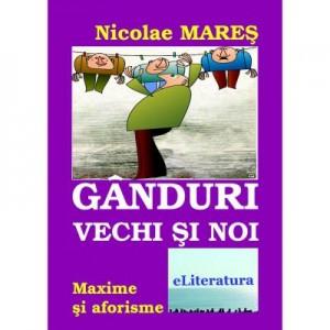 Ganduri vechi si noi - Nicolae Mares