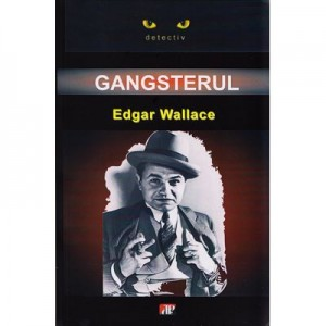 Gangsterul - Edgar Wallace