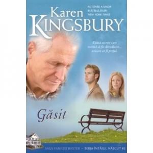 Gasit (Saga Familiei Baxter - Seria Intaiul nascut - Cartea 3) - Karen Kingsbury