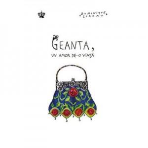 Geanta, un amor de-o viata. Colectia savoir-vivre - Dominique Loreau
