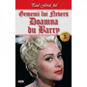 Gemenii lui Nevers 2/2-Doamna Du Barry - Paul Feval fiul