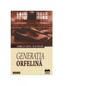 Generatia Orfelina - Adrian Dinu Rachieru