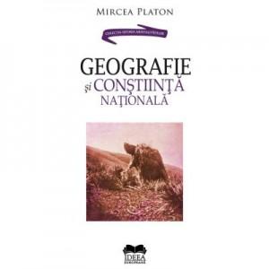 Geografie si constiinta nationala - Mircea Platon