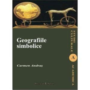 Geografiile simbolice - Carmen Andras