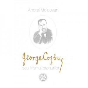George Cosbuc sau lirismul pragurilor - Andrei Moldovan