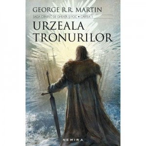 Urzeala Tronurilor - Saga cantec de gheata si foc, cartea I - (Editia 2017) - George R. R. Martin
