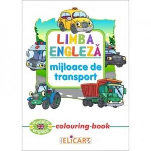 Limba engleza. Mijloace de transport. Colouring Book