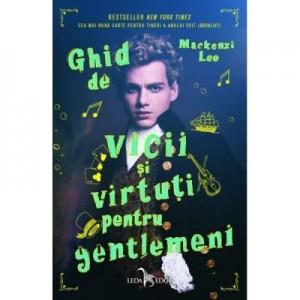 Ghid de vicii si virtuti pentru gentlemeni - Mackenzi Lee