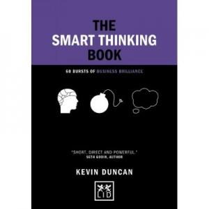 Ghid pentru gandirea inteligenta. 60 de idei sclipitoare in business - Kevin Duncan