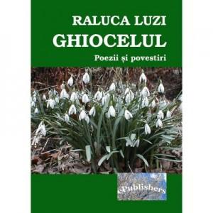 Ghiocelul. Poezii si povestiri pentru copii - Raluca Luzi