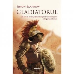 Gladiatorul. Editia 2018 (Simon Scarrow)
