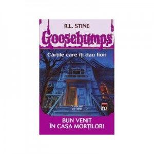 Goosebumps. Bun venit in casa mortilor - RL Stine