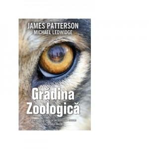 Gradina zoologica - James Patterson, Michael Ledwidge