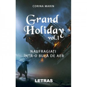 Grand Holiday (eBook PDF) vol. 1 – Naufragiati intr-o bula de aer - Corina Marin