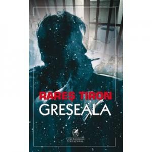 Greseala - Rares Tiron