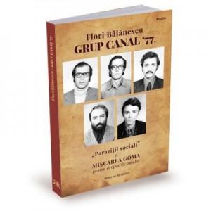 Grup Canal '77. Parazitii sociali si MISCAREA GOMA pentru drepturile omului. Studiu de caz - Flori Balanescu