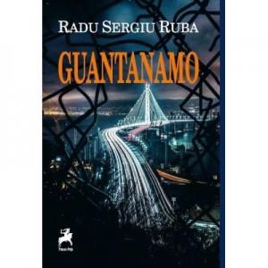 Guantanamo - Radu Sergiu Ruba