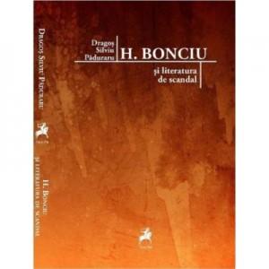 H. Bonciu si literatura de scandal - Dragos Silviu Paduraru