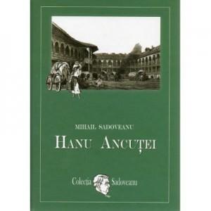 Hanul Ancutei - Mihail Sadoveanu