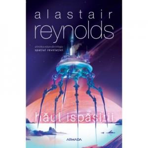 Haul Ispasirii (Trilogia Spatiul Revelatiei, partea a III-a) - Alastair Reynolds
