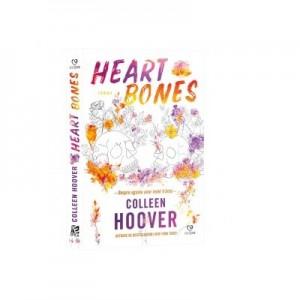 Heart Bones. Despre agonia unor inimi frante - Colleen Hoover