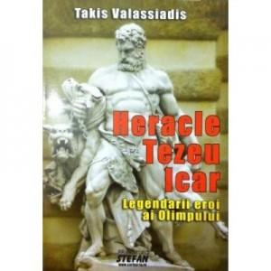 Heracle Tezeu Icar. Legendarii eroi ai Olimpului - Takis Valassiadis