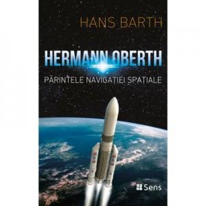 Hermann Oberth, parintele navigatiei spatiale - Hans Barth