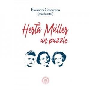 Herta Muller, un puzzle. Studii, eseuri si alte texte - Ruxandra Cesereanu
