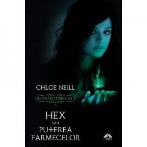 Hex sau Puterea farmecelor. Seria Elita Intunecata, volumul 2 - Chloe Neill