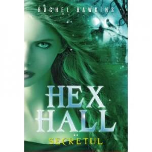 Hex Hall. Secretul - Rachel Hawkins
