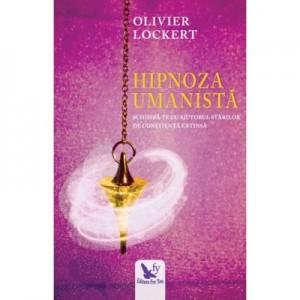 Hipnoza umanista - Olivier Lockert