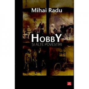 Hobby si alte povestiri - Mihai Radu