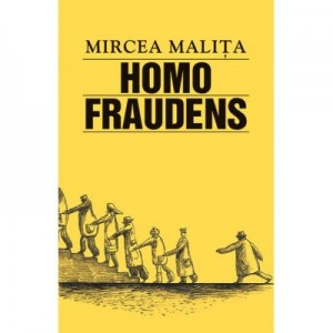Homo Fraudens - Mircea Malita