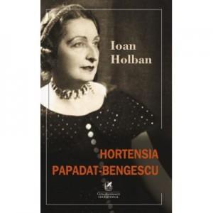 Hortensia Papadat Bengescu - Ioan Holban