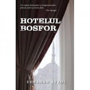 Hotelul Bosfor - Esmahan Aykol