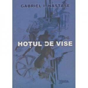 Hotul de vise - Gabriel Nastase
