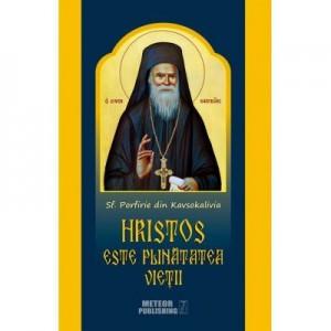 Hristos este plinatatea vietii - Sfantul Porfirie din Kavsokalivia